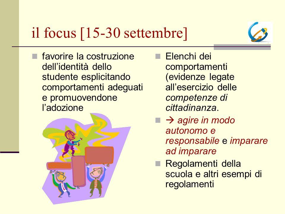 il focus [15-30 settembre] favorire la costruzione dell'identità dello studente esplicitando comportamenti adeguati e promuovendone l'adozione.